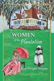 Ebook Englisch Download Women of the Plantations : Lowcountry, S.C. 9781497500440 by MS Kay W Nelson in German PDF CHM ePub