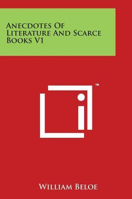 Anecdotes of Literature and Scarce Books V1