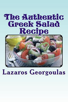 The Authentic Greek Salad Recipe : As Seen in Verified Greek Restaurants