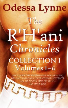 The R'H'ani Chronicles Collection 1 : Volumes 1-6