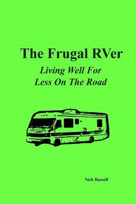 The Frugal Rver : Living Well for Less on the Road