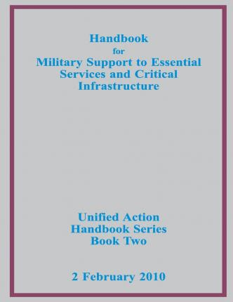 Handbook for Military Support to Essential Services and Critical Infrastructure