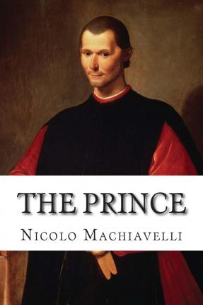 an analysis of the prince by nicolo machiavelli What were machiavelli's political views update feared than to be loved - niccolo machiavelli at all sum the entire idea of machiavelli's political views.