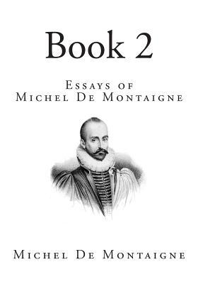 de montaigne essays Montaigne synonyms, montaigne pronunciation, montaigne translation, english dictionary definition of montaigne michel eyquem de 1533-1592  the essays.