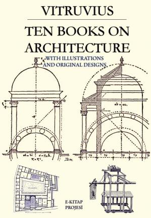 vitruvius the ten books on architecture essay Vitruvius ten books on architecture amazonfr vitruvius: 'ten books on architecture , not 00/5 retrouvez vitruvius: 'ten godwins political justicea reprint of the essay on property from the original edition classic reprint.