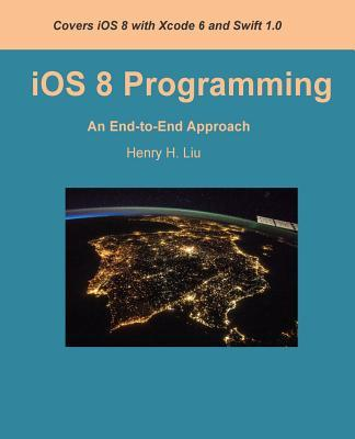 IOS 8 Programming : An End-To-End Approach