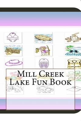 Mill Creek Lake Fun Book : A Fun and Educational Book about Mill Creek Lake
