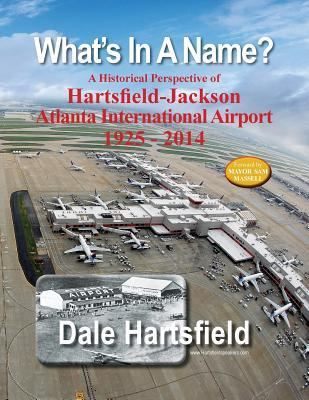 What's in a Name? : A Historical Perspective of Hartsfield-Jackson Atlanta International Airport 1925-2014