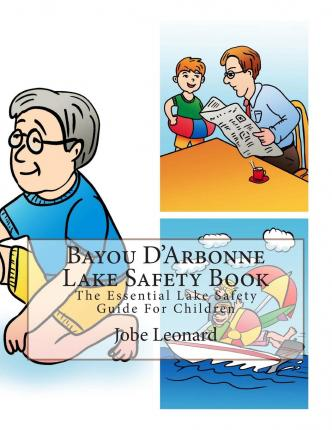 Bayou D'Arbonne Lake Safety Book : The Essential Lake Safety Guide for Children