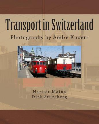 Transport in Switzerland : Photography by Andre Knoerr