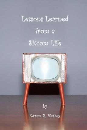 Lessons Learned from a Sitcom Life