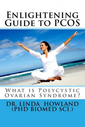 Enlightening Guide to Pcos : What Is Polycystic Ovarian Syndrome?