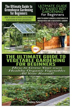 The Ultimate Guide To Greenhouse Gardening For Beginners The Ultimate Guide To Raised Bed