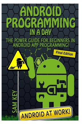 Download negozio online Ebook Android Programming in a Day! : The Power Guide for Beginners in Android App Programming 1507893744 MOBI by Sam Key