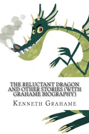 a book report on the reluctant dragon a childrens story by kenneth grahame The reluctant dragon is an 1898children's story by kenneth grahame (originally published as a chapter in his book dream days), which served as the key element to the 1941 feature film with the same name from walt disney productions.