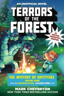 Terrors of the Forest: A Gameknight999 Adventure: An Unofficial Minecrafter's Adventure Book One : The Mystery of Entity303