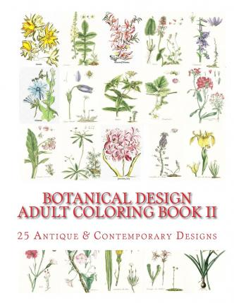 Botanical Art Coloring Book : Botanical Design Adult Coloring Book #2 : Carol Elizabeth Mennig : 9781512206913