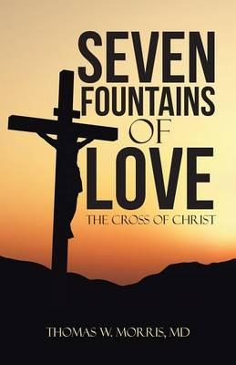 Seven Fountains of Love : The Cross of Christ