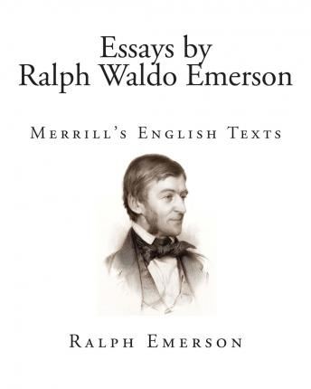 ralph waldo emerson essay on politics In the 1841 essay self-reliance ralph waldo emerson presupposed a democratic society of free and equal individuals - an idealized america with a veil drawn over racial slavery as his.