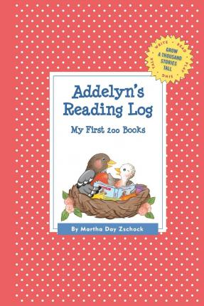 Addelyn's Reading Log: My First 200 Books (Gatst)