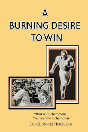A Burning Desire to Win : Run with Champions, You Become a Champion