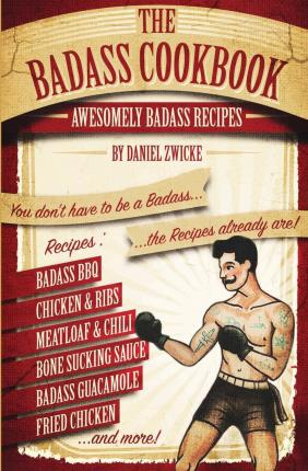 The Badass Cookbook: Badass Recipes & More ... It's the Meat Eaters Answer to the Thug Kitchen Cookbook