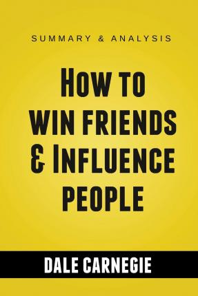 an analysis of how to win friends and influence people How to win friends and influence people, by dale carnegie is still as relevant today as it was when it was first published in 1937.