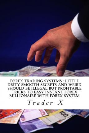 My little secret forex trading system