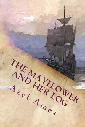 Kostenlose E-Book-PDF-Datei-Downloads The Mayflower and Her Log : Complete in German PDF ePub MOBI by Azel Ames
