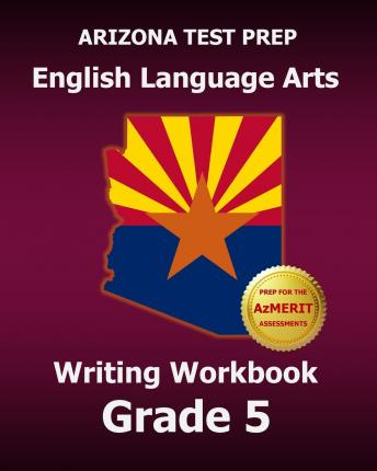 arizona test prep english language arts writing workbook. Black Bedroom Furniture Sets. Home Design Ideas