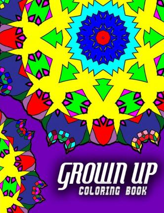 Grown Up Coloring Book - Vol.3 : Grown Up Coloring Book Mandala