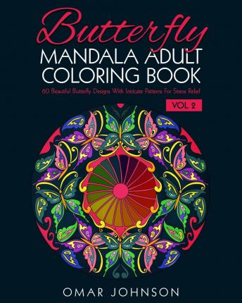 Butterfly Mandala Adult Coloring Book Vol 2 Omar Johnson 9781518604072