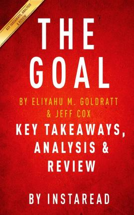 a literary analysis of the goal by eliyahu goldratt The goal: a process of ongoing improvement by eliyahu m goldratt and jeff cox: key takeaways, analysis & review.