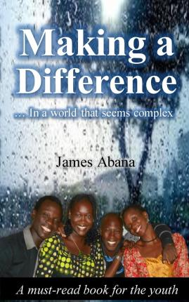 Making a Difference : In a World That Seems Complex