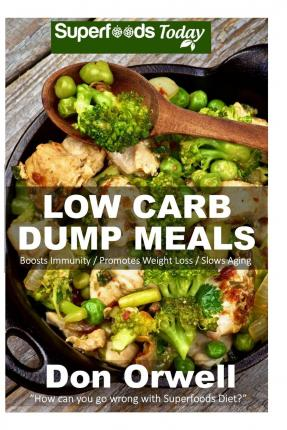 Low carb dump meals don orwell 9781519267887 for Quick and easy low carb dinner ideas