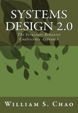 Systems Design 2.0 : The Structure-Behavior Coalescence Approach