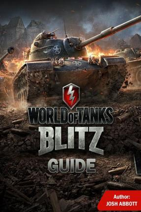 World of Tanks Blitz Guide : Beat Your Opponents!