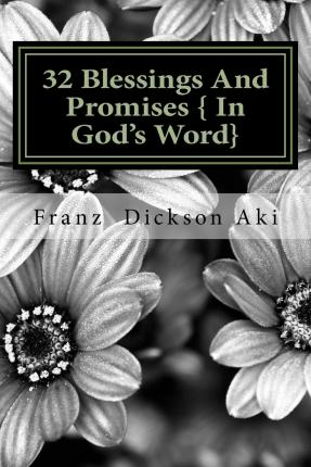 32 Blessings and Promises { in God's Word}