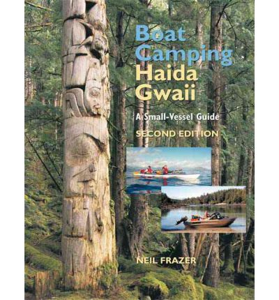 Boat Camping Haida Gwaii : A Small Vessel Guide