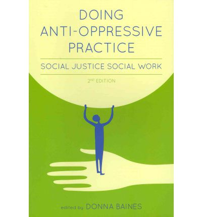 anti oppressive practice social work essay Jkp blog news and articles  issues in social work practice and includes a  basis for all social work similarly anti-oppressive practice should be an.