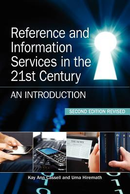 Reference and Information Services in the 21st Century : An Introduction, Second Edition Revised