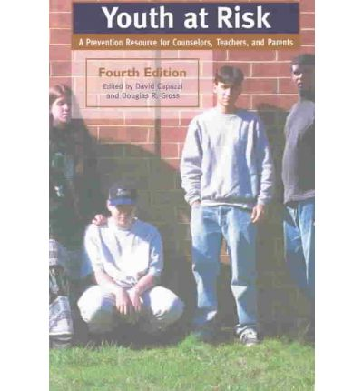Youth at Risk : A Prevention Resource for Counselors, Teachers and Parents