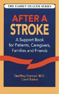 After a Stroke : A Support Book for Patients, Caregivers, Families and Friends