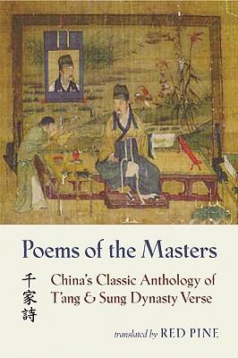 Poems of the Masters : China's Classic Anthology of T'ang and Sung Dynasty Verse = Qian Jia Shi