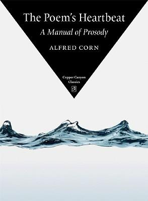 The Poem's Heartbeat : A Manual of Prosody