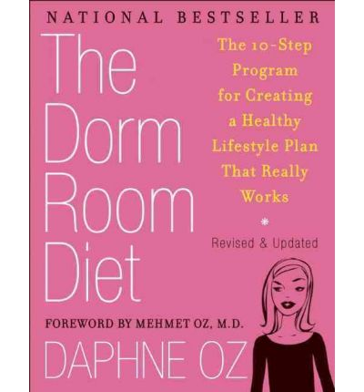 The Dorm Room Diet : The 10-Step Program for Creating a Healthy Lifestyle Plan That Really Works