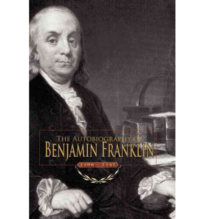 benjamin franklins autobiography the role of Project gutenberg's autobiography of benjamin franklin, by benjamin franklin this ebook is for the use of anyone anywhere at no cost.