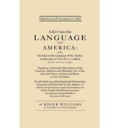 a key into the language of america roger williams [free] download free a key into the language of america by roger williams - pdf file a key into the language of america by roger williams click here to access this book.