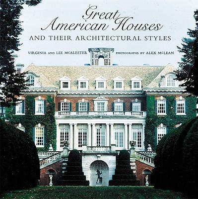 Great american houses and their architectural style for Architectural styles of american homes