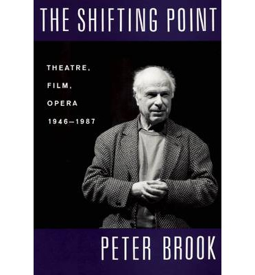peter brook essays The task for this paper was: research any modern or contemporary area of the fine arts, including the visual arts, sculpture, architecture, music, the performing.